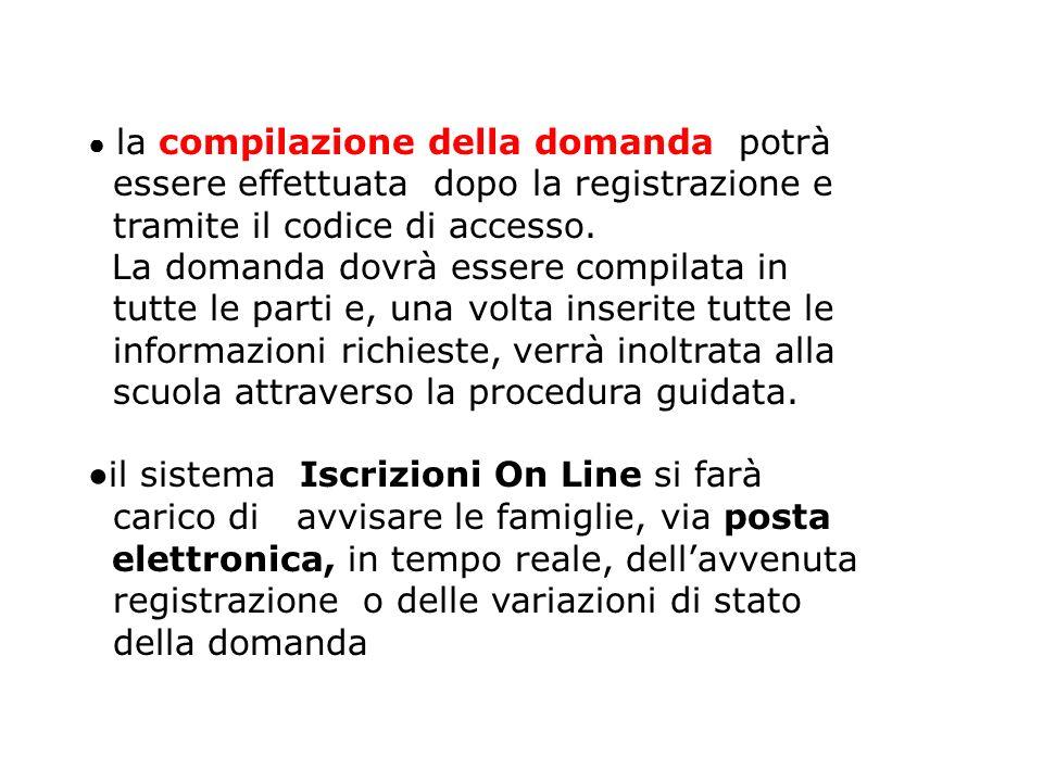 la compilazione della domanda potrà essere effettuata dopo la registrazione e tramite il codice di accesso.