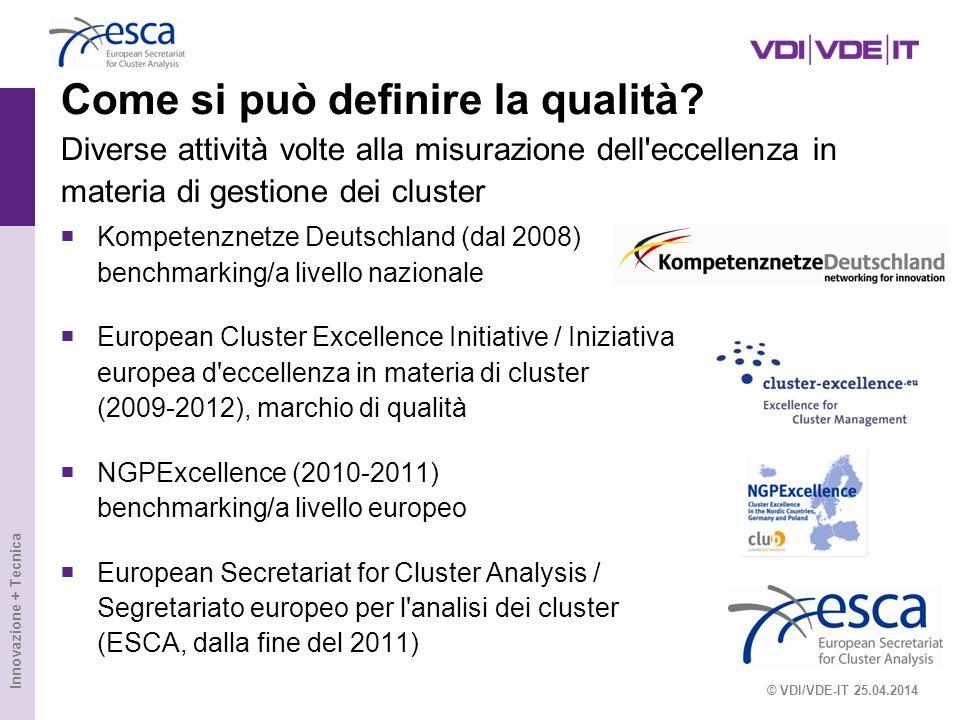 Innovazione + Tecnica Come si può definire la qualità? Diverse attività volte alla misurazione dell'eccellenza in materia di gestione dei cluster Komp