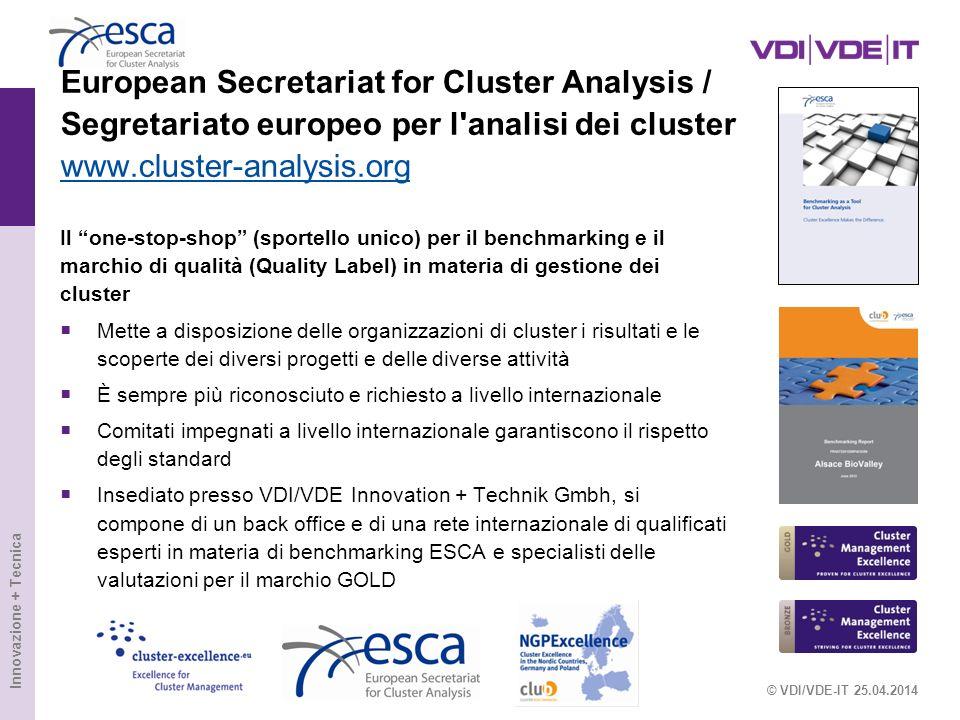 Innovazione + Tecnica European Secretariat for Cluster Analysis / Segretariato europeo per l'analisi dei cluster www.cluster-analysis.org www.cluster-
