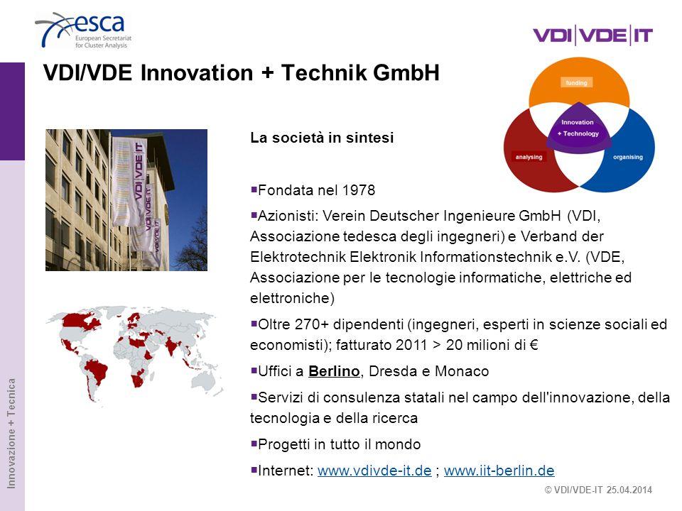 Innovazione + Tecnica VDI/VDE Innovation + Technik GmbH © VDI/VDE-IT 25.04.2014 La società in sintesi Fondata nel 1978 Azionisti: Verein Deutscher Ing