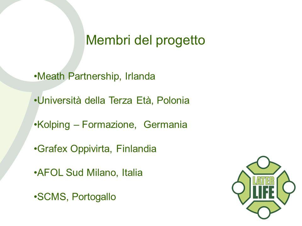 Membri del progetto Meath Partnership, Irlanda Università della Terza Età, Polonia Kolping – Formazione, Germania Grafex Oppivirta, Finlandia AFOL Sud Milano, Italia SCMS, Portogallo