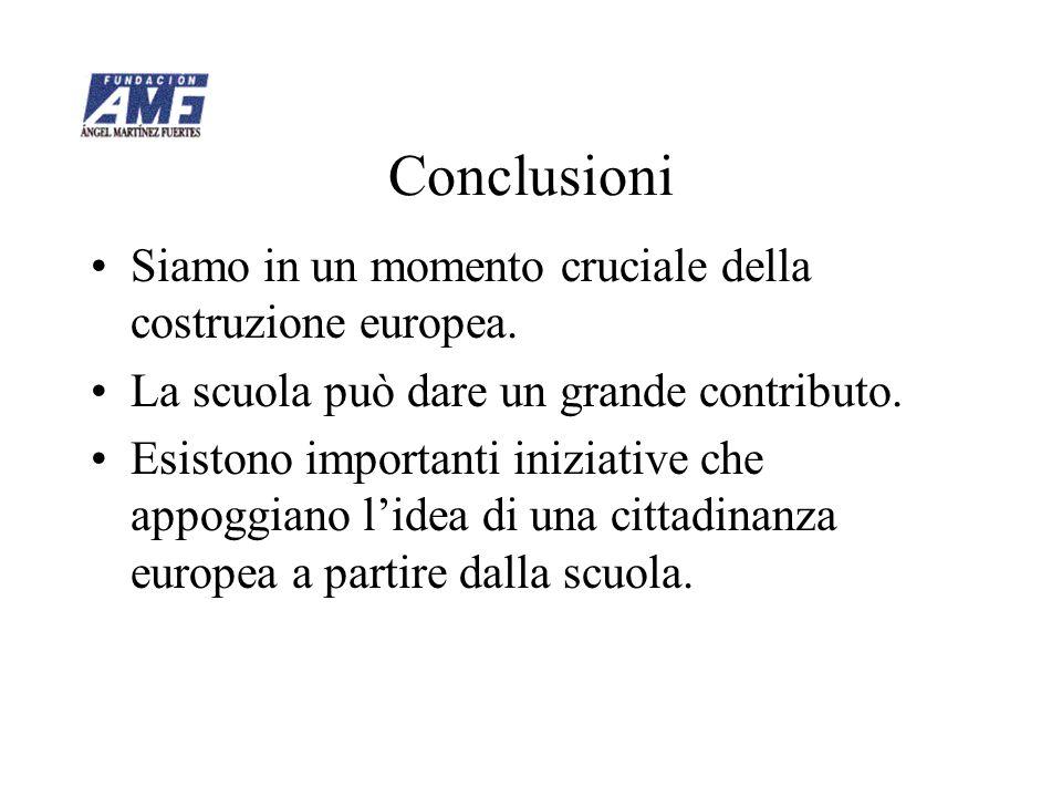 Conclusioni Siamo in un momento cruciale della costruzione europea.