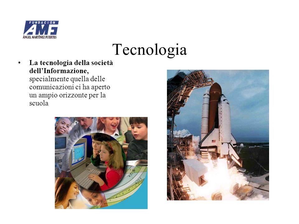 Tecnologia La tecnologia della società dellInformazione, specialmente quella delle comunicazioni ci ha aperto un ampio orizzonte per la scuola