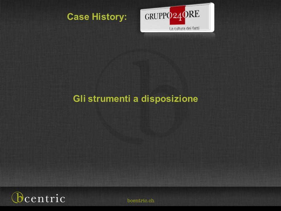 Case History: Gli strumenti a disposizione