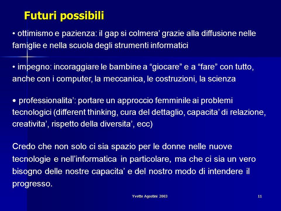 Yvette Agostini 200311 Futuri possibili ottimismo e pazienza: il gap si colmera grazie alla diffusione nelle famiglie e nella scuola degli strumenti i