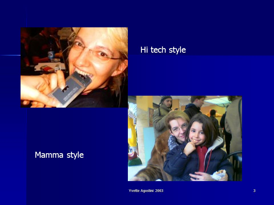 Yvette Agostini 20033 Hi tech style Mamma style