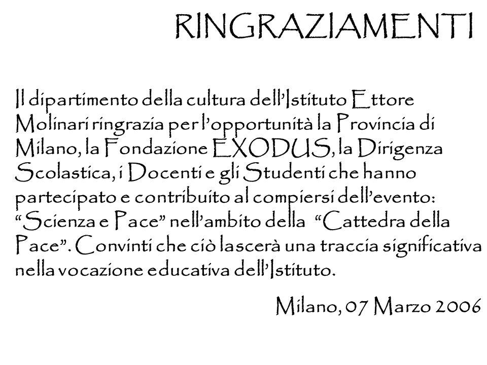 Il dipartimento della cultura dellIstituto Ettore Molinari ringrazia per lopportunità la Provincia di Milano, la Fondazione EXODUS, la Dirigenza Scola