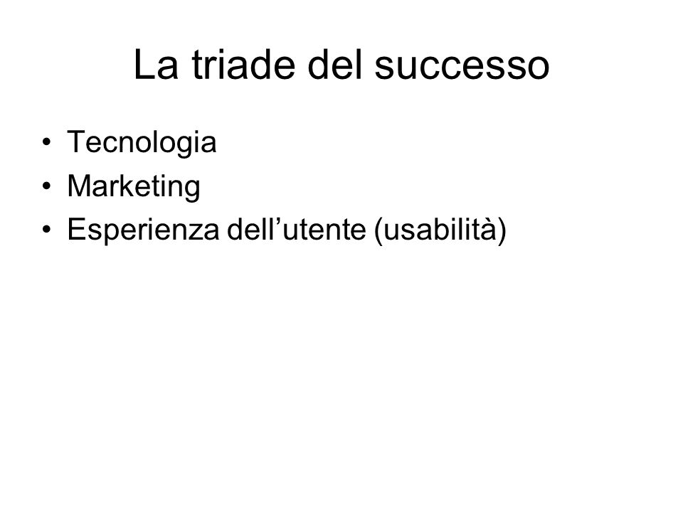 La triade del successo Tecnologia Marketing Esperienza dellutente (usabilità)