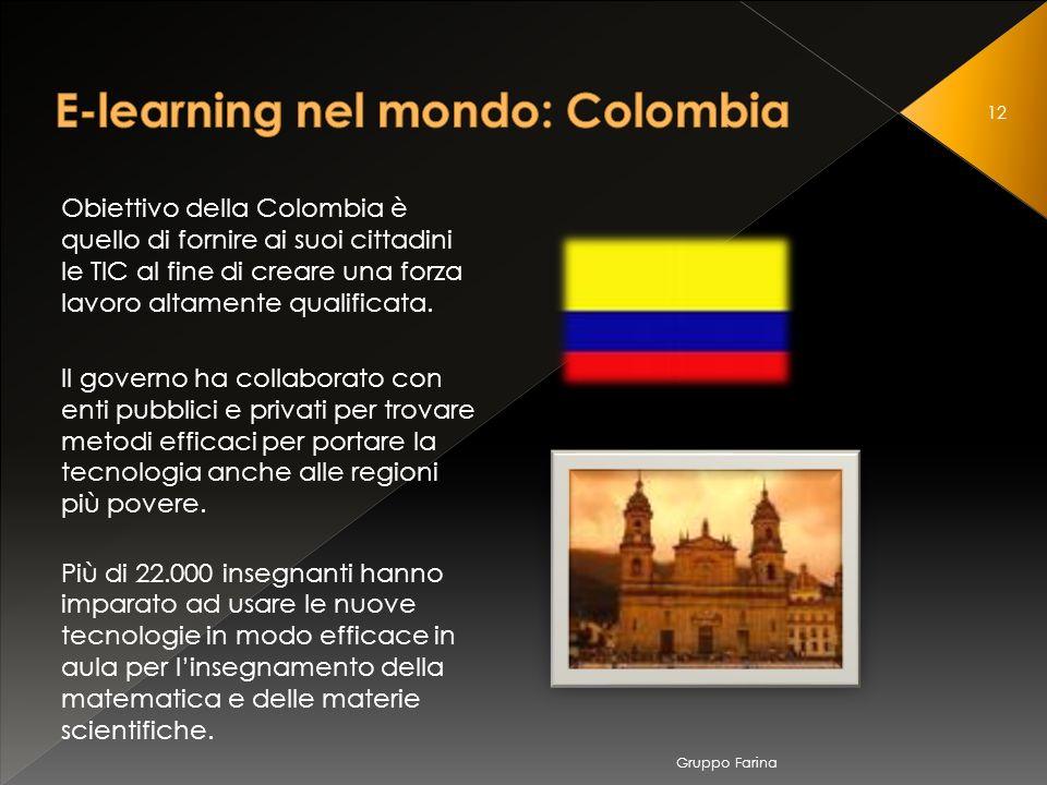 Gruppo Farina 12 Obiettivo della Colombia è quello di fornire ai suoi cittadini le TIC al fine di creare una forza lavoro altamente qualificata.