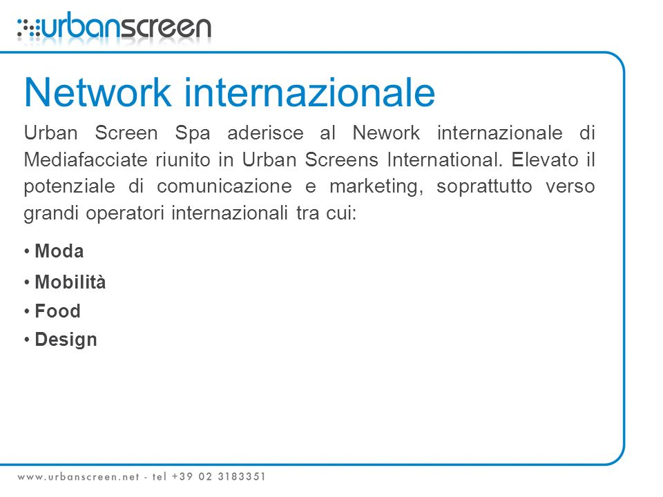 Network internazionale Urban Screen Spa aderisce al Nework internazionale di Mediafacciate riunito in Urban Screens International. Elevato il potenzia