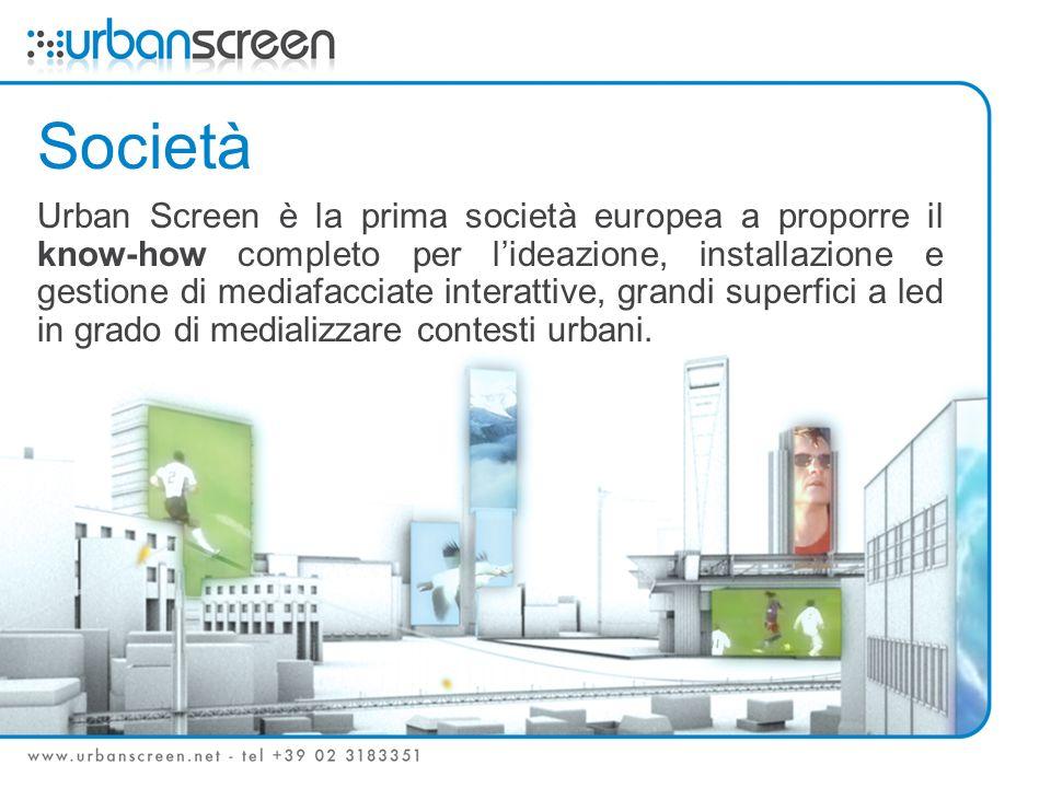 Società Urban Screen è la prima società europea a proporre il know-how completo per lideazione, installazione e gestione di mediafacciate interattive, grandi superfici a led in grado di medializzare contesti urbani.