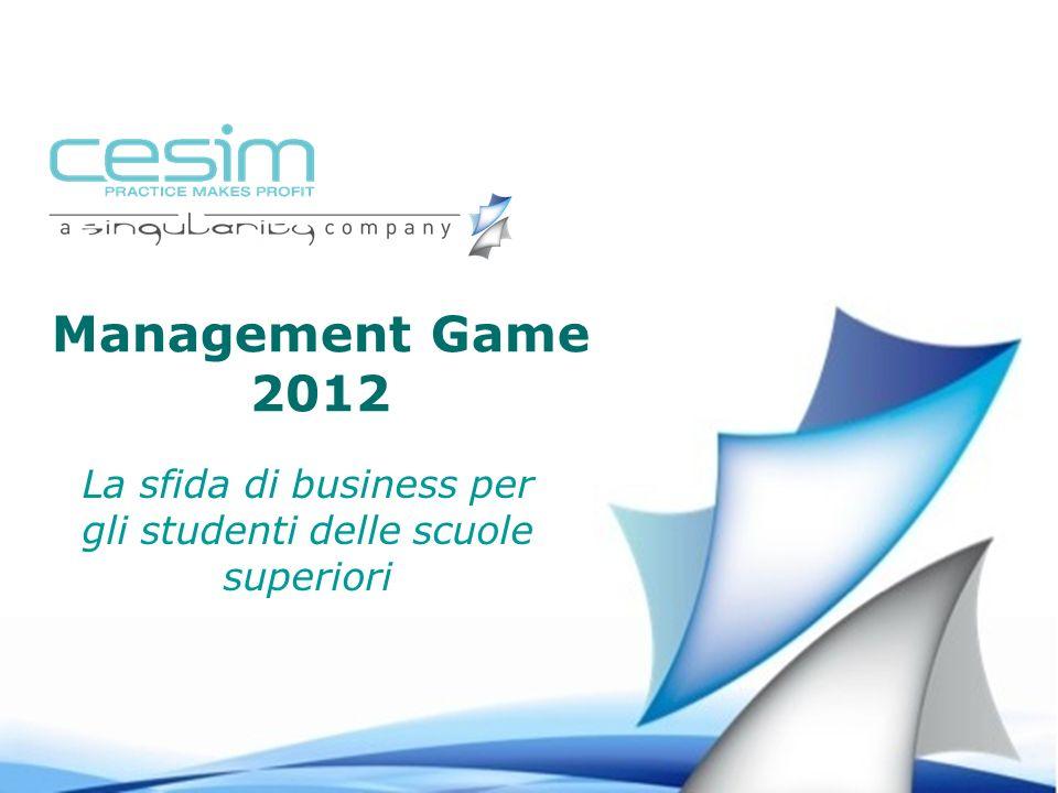 Management Game 2012 La sfida di business per gli studenti delle scuole superiori