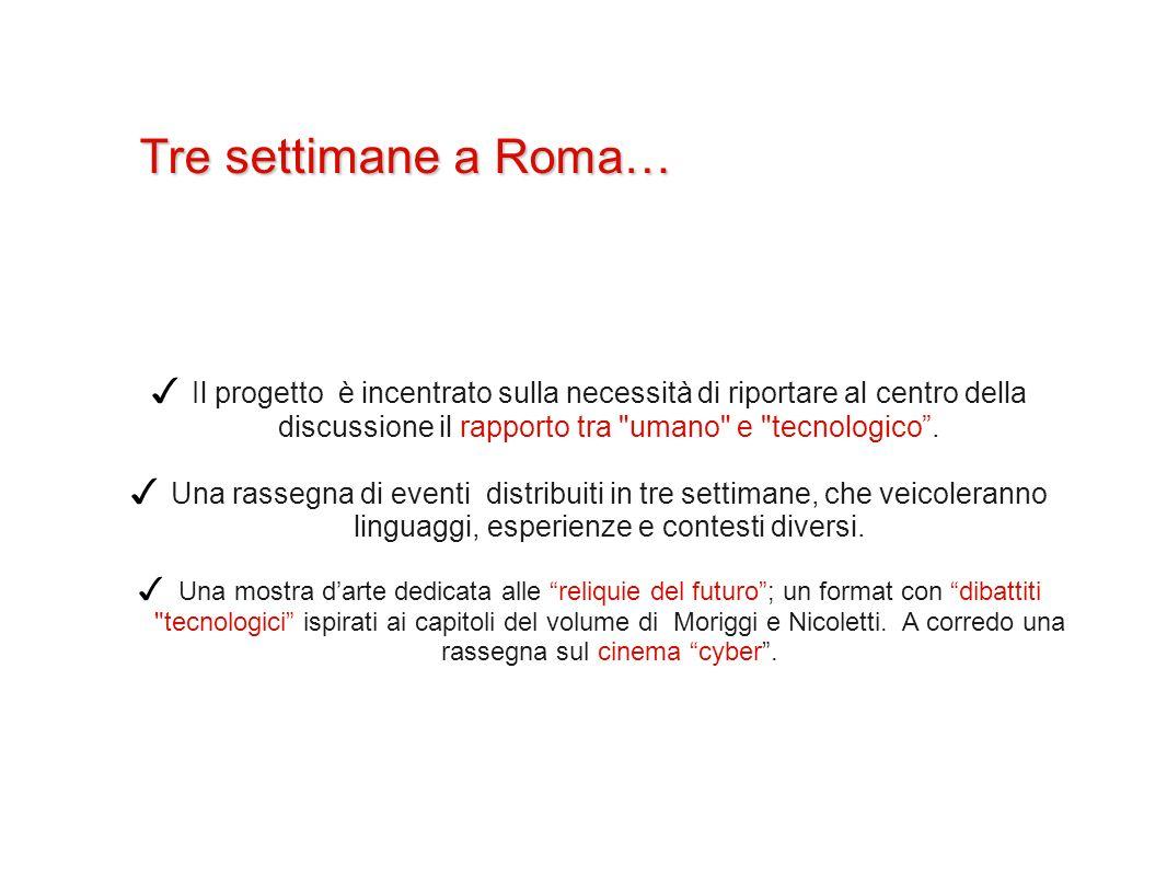 Tre settimane a Roma… Il progetto è incentrato sulla necessità di riportare al centro della discussione il rapporto tra