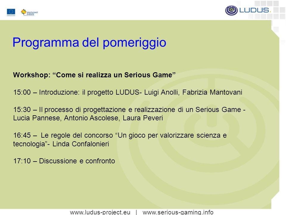 www.ludus-project.eu | www.serious-gaming.info Il concorso UN GIOCO PER VALORIZZARE SCIENZA E TECNOLOGIA Alle scuole superiori viene proposto di ideare un gioco mirato ad aiutare i ragazzi della terza media a orientarsi nella scelta della scuola tecnico-professionale in Lombardia.