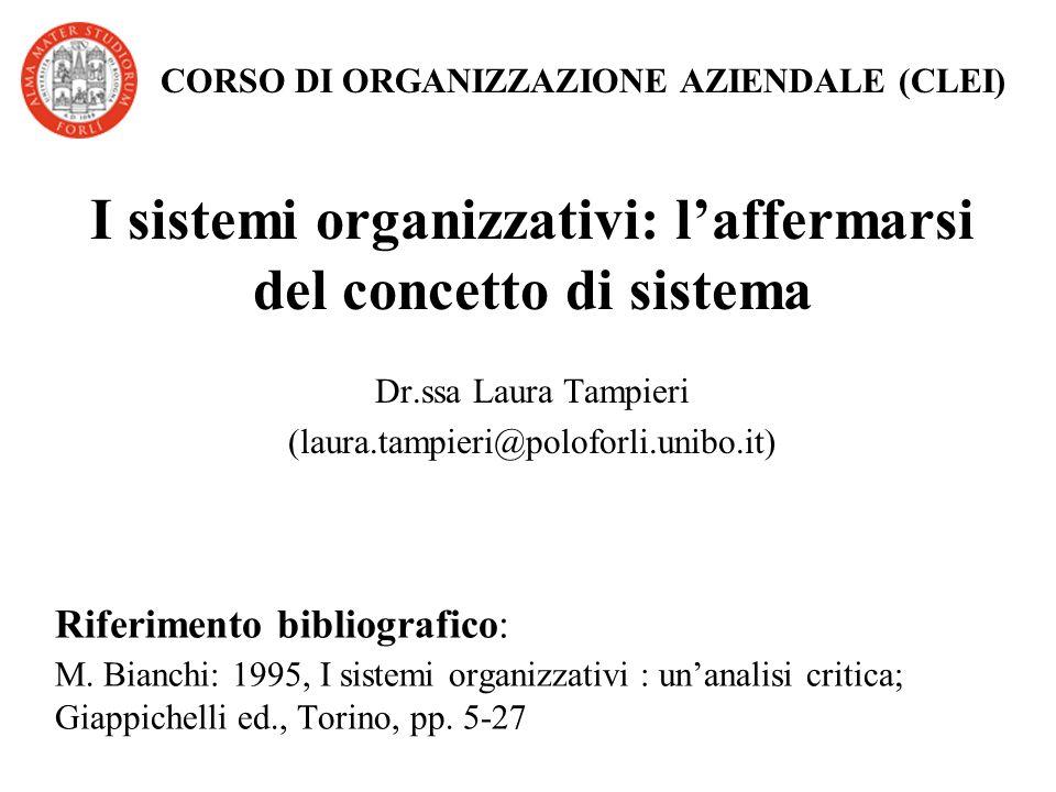 Riferimento bibliografico: M. Bianchi: 1995, I sistemi organizzativi : unanalisi critica; Giappichelli ed., Torino, pp. 5-27 I sistemi organizzativi: