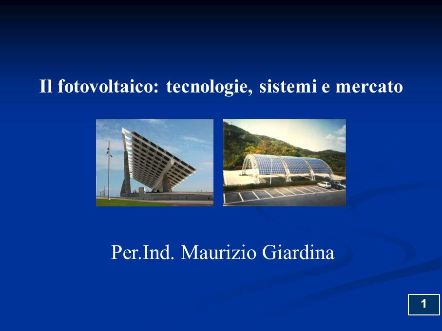32 SISTEMI FOTOVOLTAICI AD INSEGUIMENTO Inseguimento su asse inclinato (N-S) Inseguimento su due assi Inseguimento su asse orizzontale (N-S o E-W) Il fotovoltaico:tecnologie, sistemi e mercato