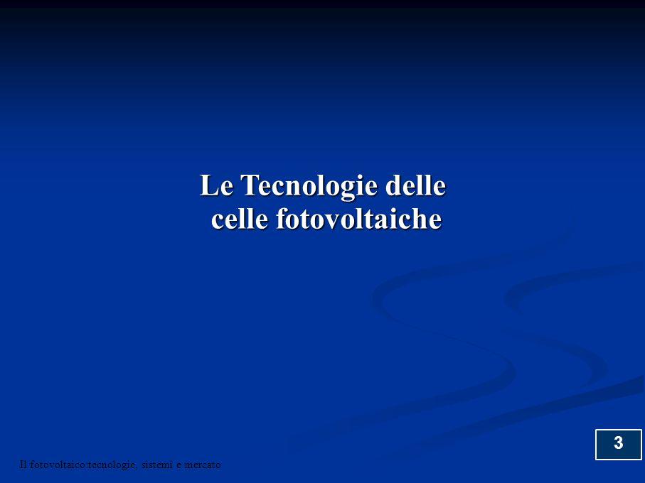 14 I Sistemi fotovoltaici Il fotovoltaico:tecnologie, sistemi e mercato
