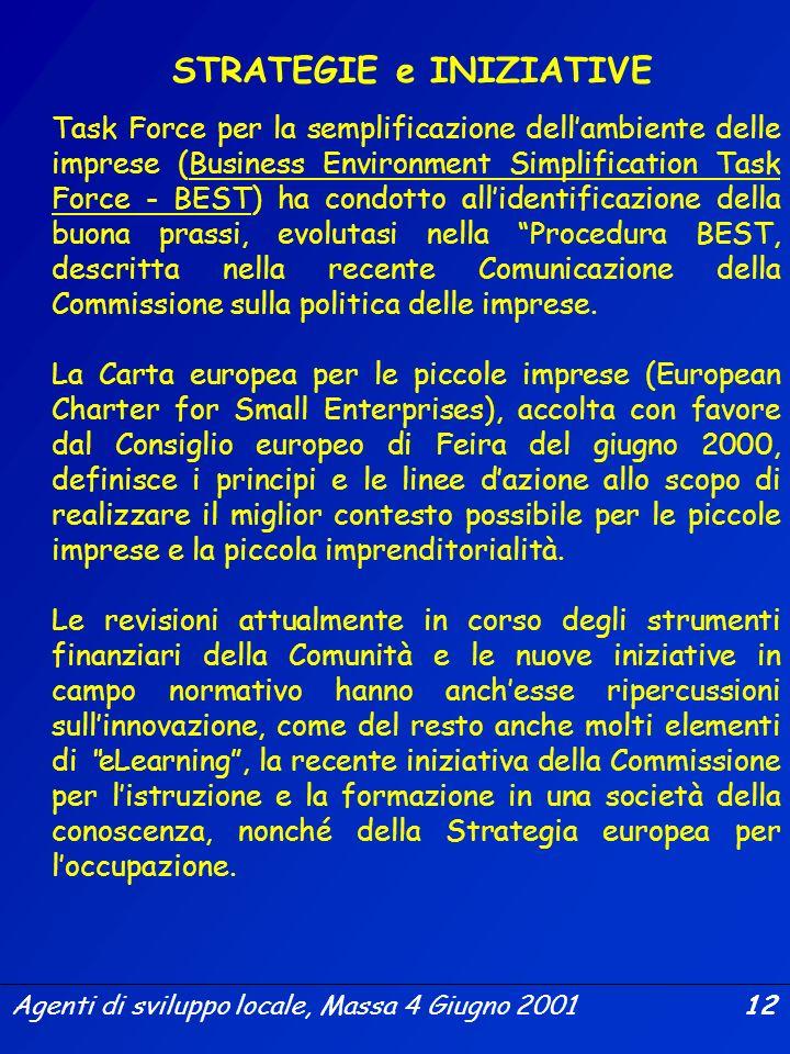 Agenti di sviluppo locale, Massa 4 Giugno 2001 11 ORIENTAMENTI DELLA POLITICA DELLINNOVAZIONE EUROPEA Progetto Trend chart on innovation in Europe (An