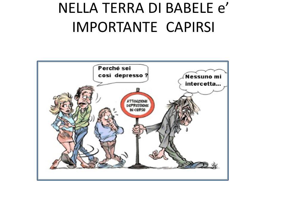 NELLA TERRA DI BABELE e IMPORTANTE CAPIRSI