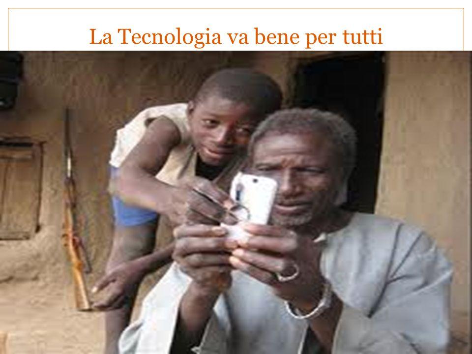 La Tecnologia va bene per tutti