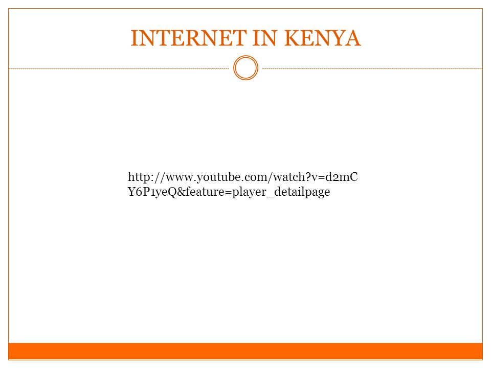 INTERNET IN KENYA http://www.youtube.com/watch?v=d2mC Y6P1yeQ&feature=player_detailpage