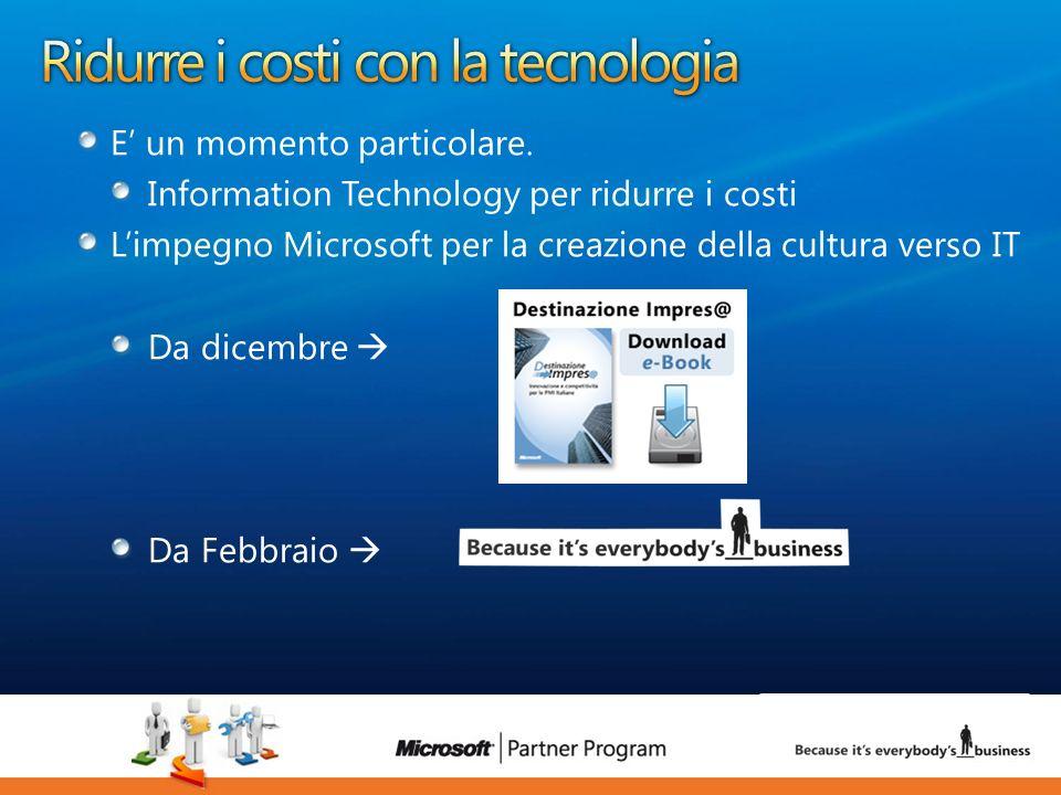 4 luca.DeAngelis@microsoft.com E un momento particolare. Information Technology per ridurre i costi Limpegno Microsoft per la creazione della cultura