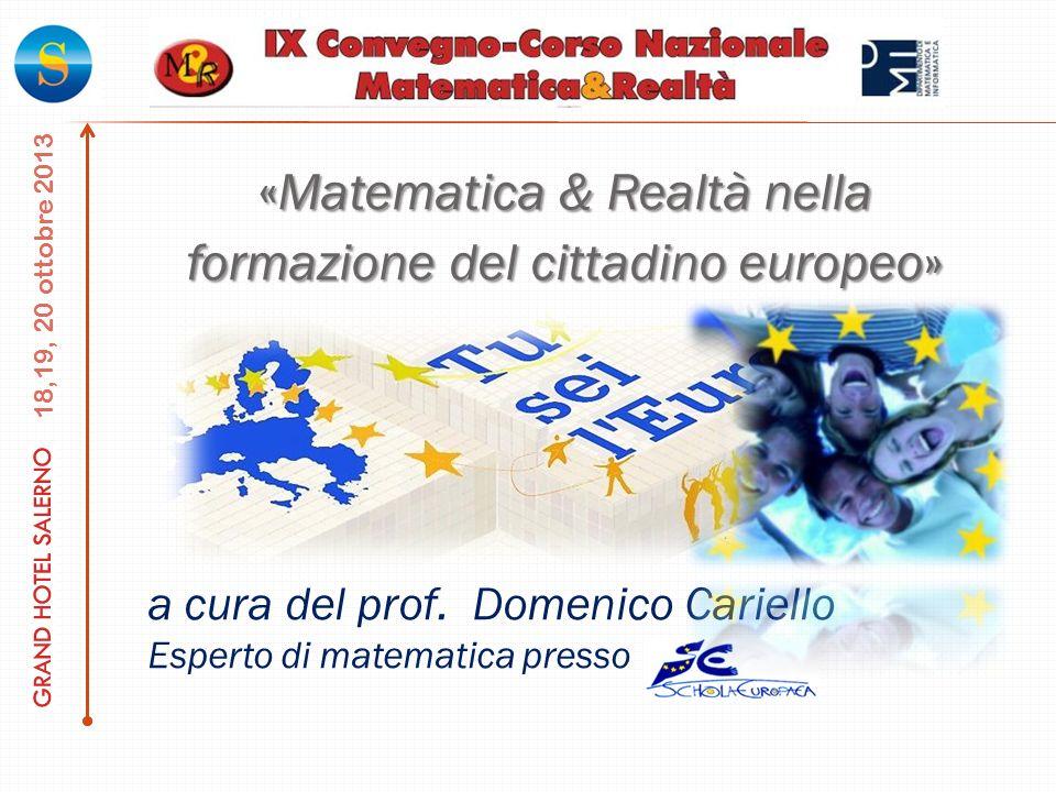18,19, 20 ottobre 2013 « Matematica & Realtà nella formazione del cittadino europeo » a cura del prof.