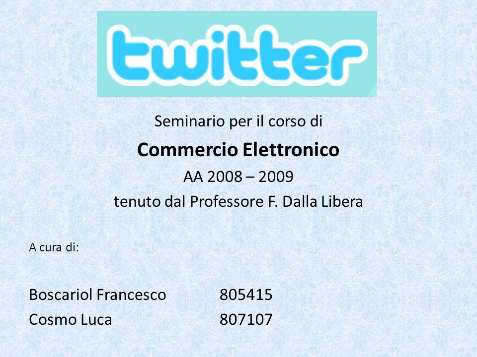 Seminario per il corso di Commercio Elettronico AA 2008 – 2009 tenuto dal Professore F. Dalla Libera A cura di: Boscariol Francesco805415 Cosmo Luca80