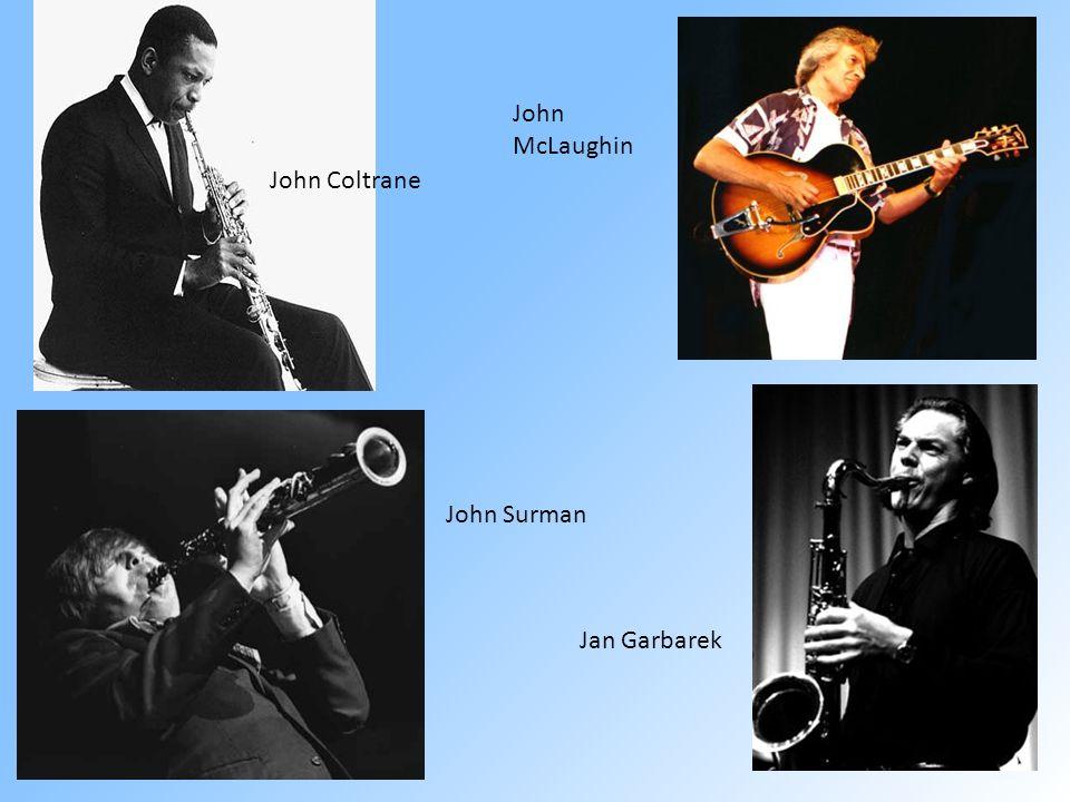 John Coltrane Jan Garbarek John McLaughin John Surman