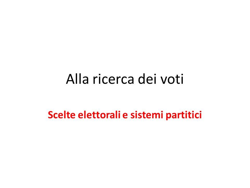 Alla ricerca dei voti Scelte elettorali e sistemi partitici