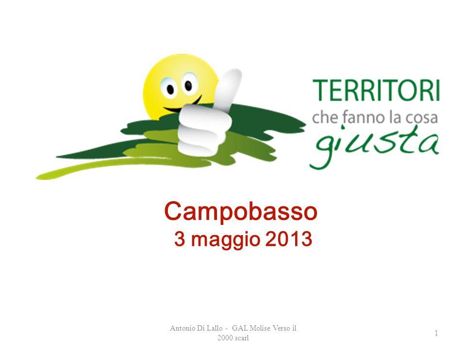 Antonio Di Lallo - GAL Molise Verso il 2000 scarl 1 Campobasso 3 maggio 2013