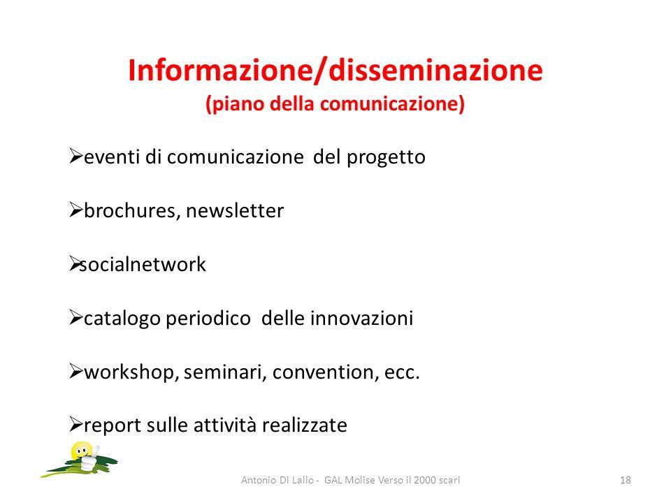 Informazione/disseminazione (piano della comunicazione) eventi di comunicazione del progetto brochures, newsletter socialnetwork catalogo periodico de