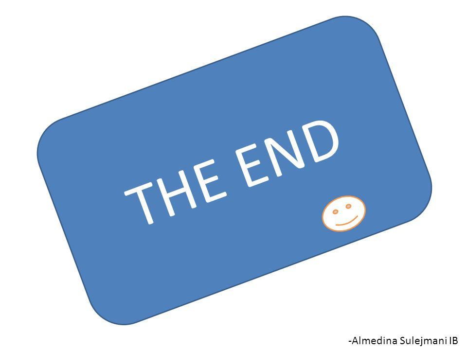 THE END -Almedina Sulejmani IB