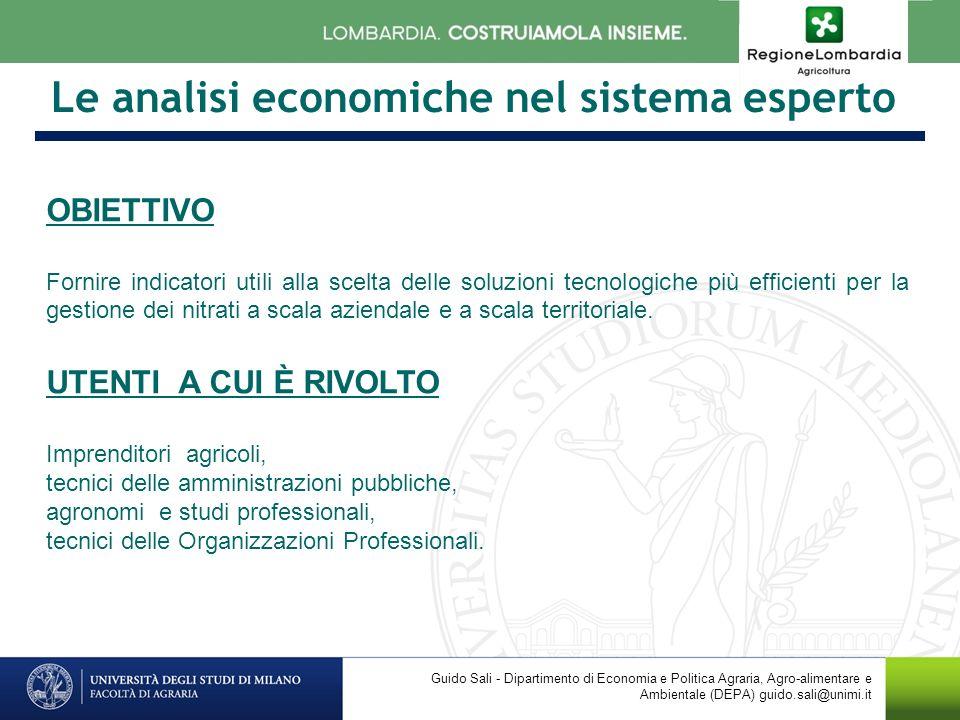 Le analisi economiche nel sistema esperto OBIETTIVO Fornire indicatori utili alla scelta delle soluzioni tecnologiche più efficienti per la gestione dei nitrati a scala aziendale e a scala territoriale.