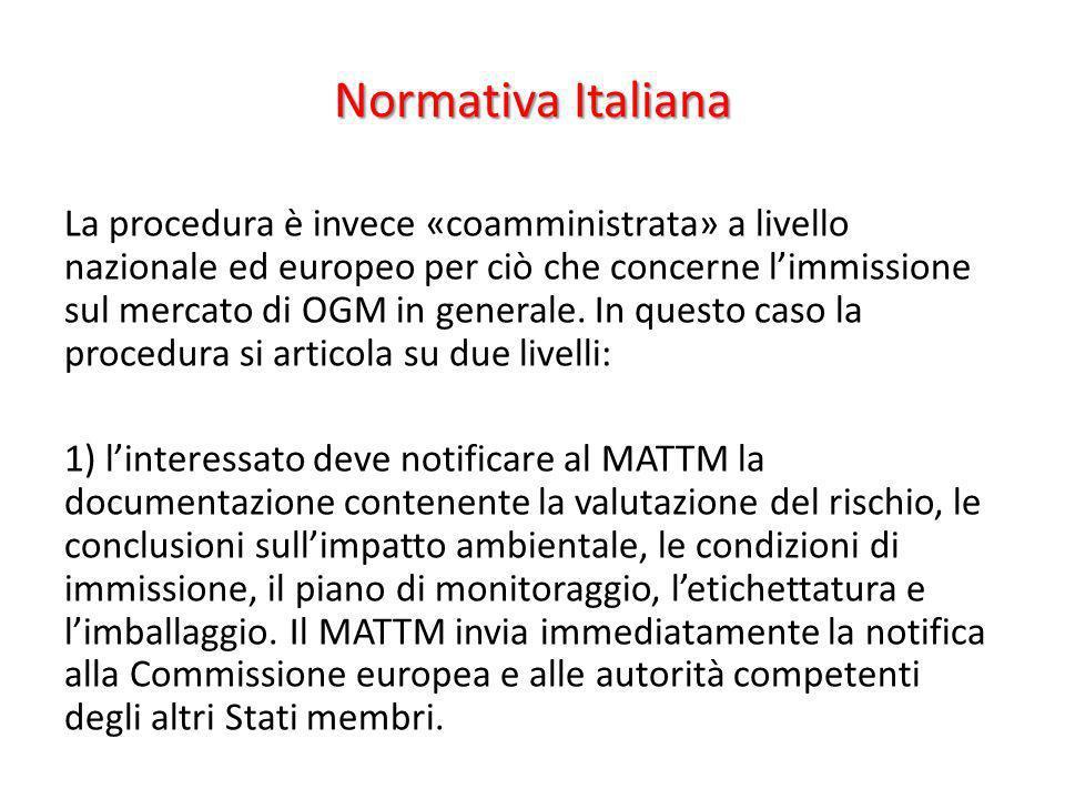 Normativa Italiana La procedura è invece «coamministrata» a livello nazionale ed europeo per ciò che concerne limmissione sul mercato di OGM in genera