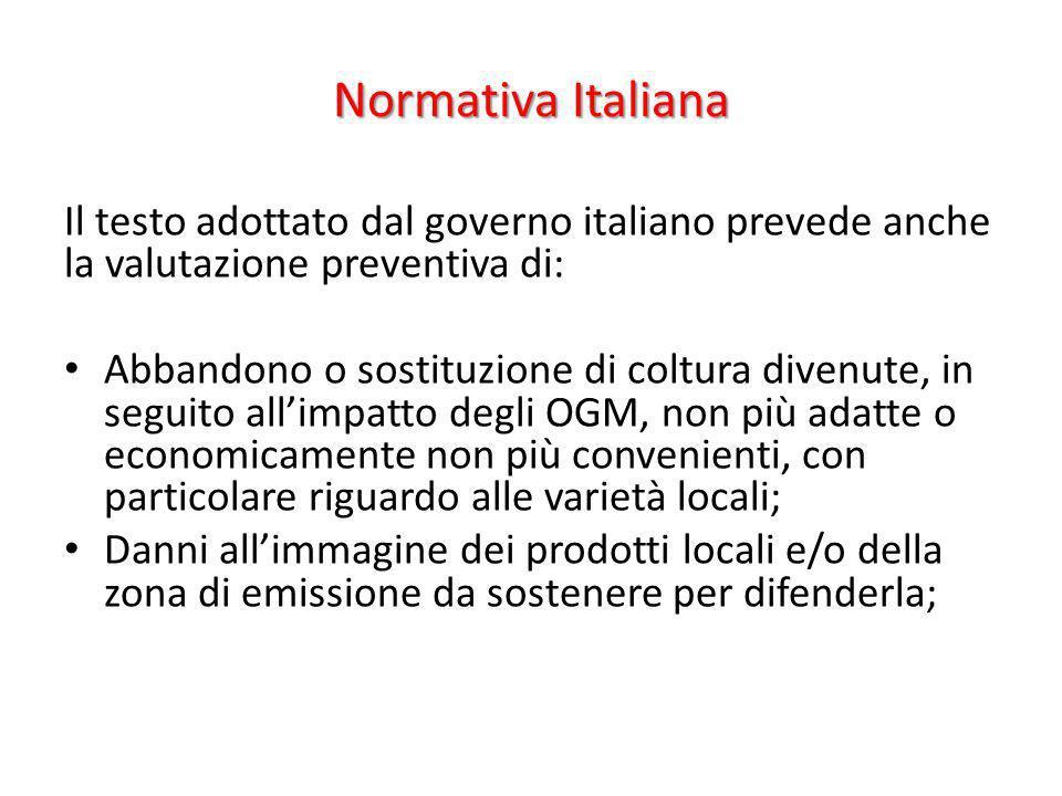 Normativa Italiana Il testo adottato dal governo italiano prevede anche la valutazione preventiva di: Abbandono o sostituzione di coltura divenute, in