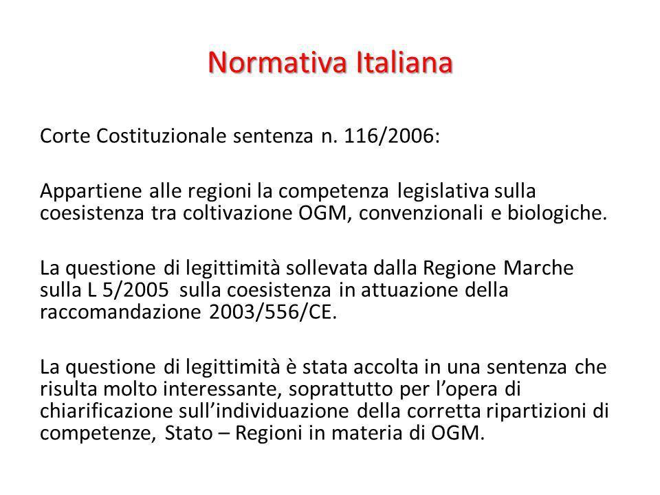 Normativa Italiana Corte Costituzionale sentenza n. 116/2006: Appartiene alle regioni la competenza legislativa sulla coesistenza tra coltivazione OGM