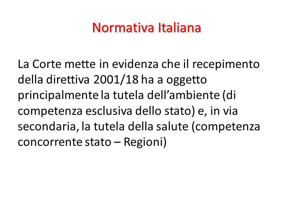 Normativa Italiana La Corte mette in evidenza che il recepimento della direttiva 2001/18 ha a oggetto principalmente la tutela dellambiente (di compet