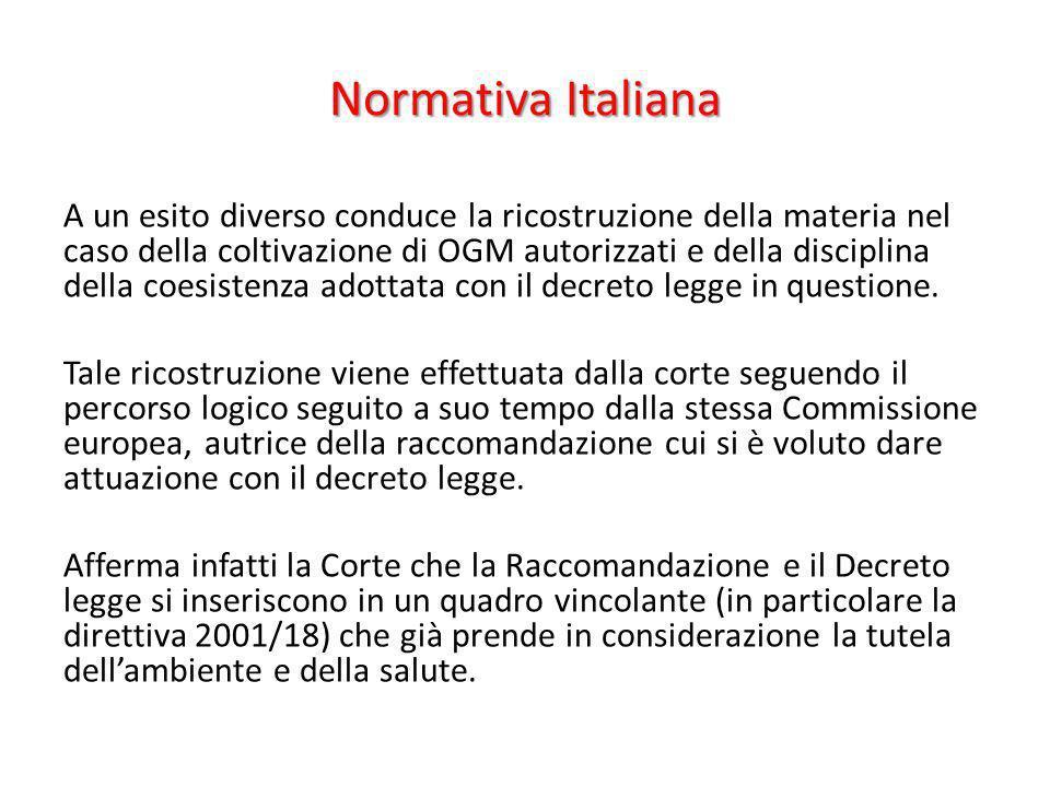Normativa Italiana A un esito diverso conduce la ricostruzione della materia nel caso della coltivazione di OGM autorizzati e della disciplina della c