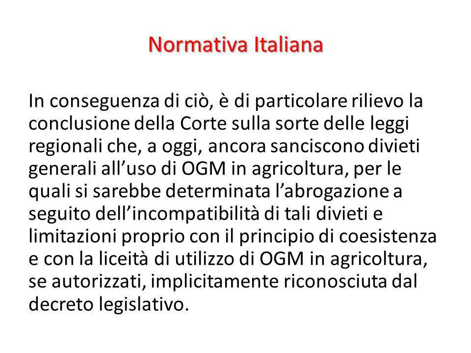 Normativa Italiana In conseguenza di ciò, è di particolare rilievo la conclusione della Corte sulla sorte delle leggi regionali che, a oggi, ancora sa