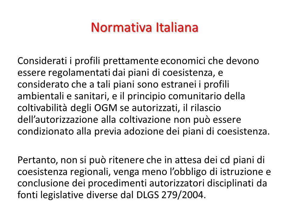 Normativa Italiana Considerati i profili prettamente economici che devono essere regolamentati dai piani di coesistenza, e considerato che a tali pian