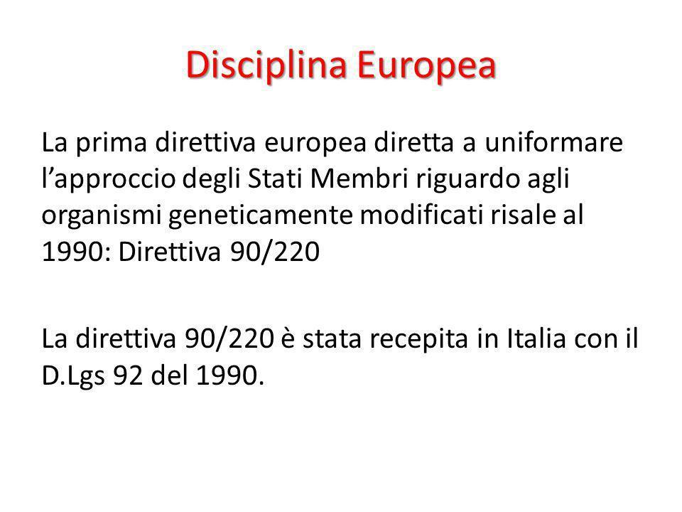 Disciplina Europea La prima direttiva europea diretta a uniformare lapproccio degli Stati Membri riguardo agli organismi geneticamente modificati risa