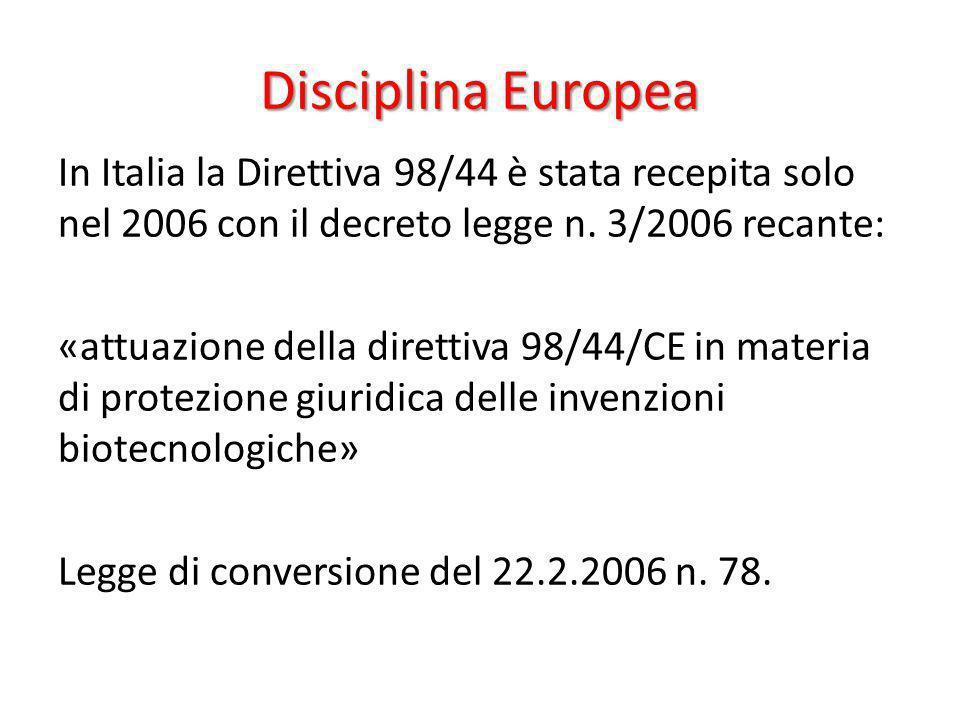 Disciplina Europea In Italia la Direttiva 98/44 è stata recepita solo nel 2006 con il decreto legge n. 3/2006 recante: «attuazione della direttiva 98/