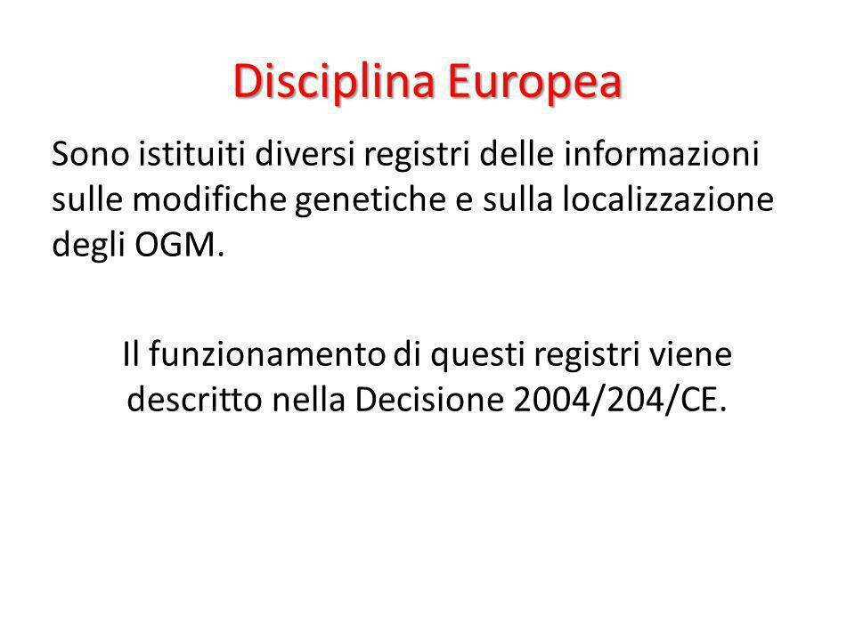 Disciplina Europea Sono istituiti diversi registri delle informazioni sulle modifiche genetiche e sulla localizzazione degli OGM. Il funzionamento di