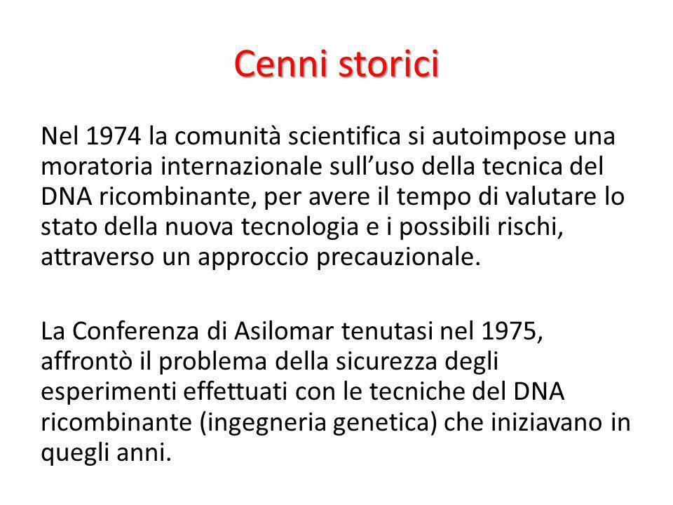 Cenni storici Nel 1974 la comunità scientifica si autoimpose una moratoria internazionale sulluso della tecnica del DNA ricombinante, per avere il tem