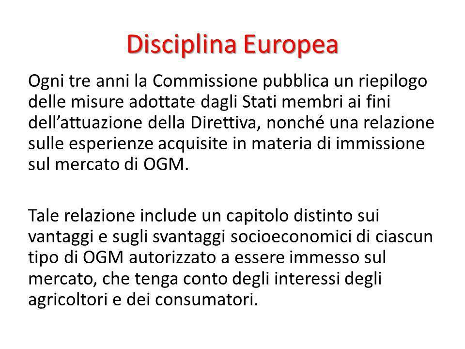 Disciplina Europea Ogni tre anni la Commissione pubblica un riepilogo delle misure adottate dagli Stati membri ai fini dellattuazione della Direttiva,