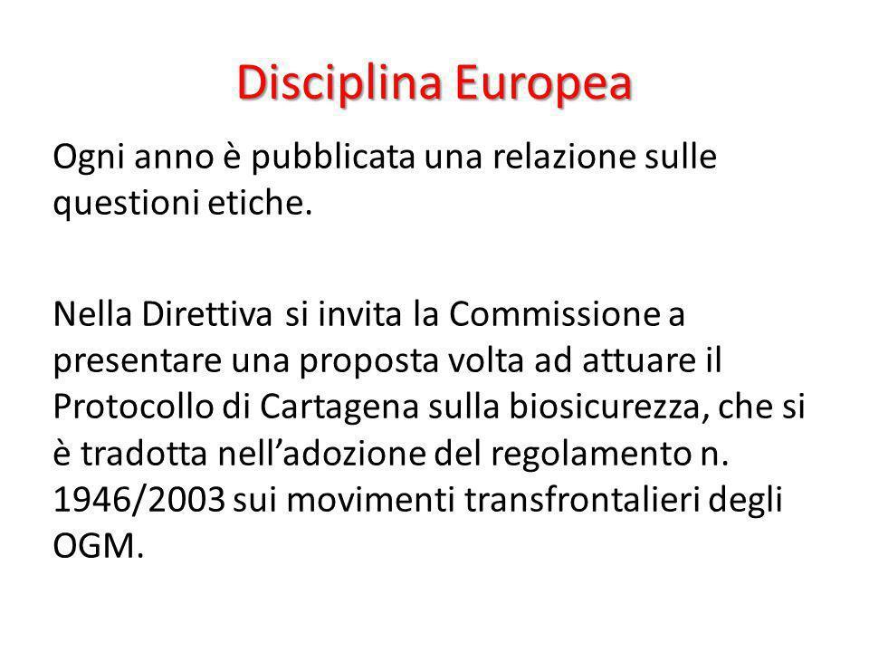 Disciplina Europea Ogni anno è pubblicata una relazione sulle questioni etiche. Nella Direttiva si invita la Commissione a presentare una proposta vol