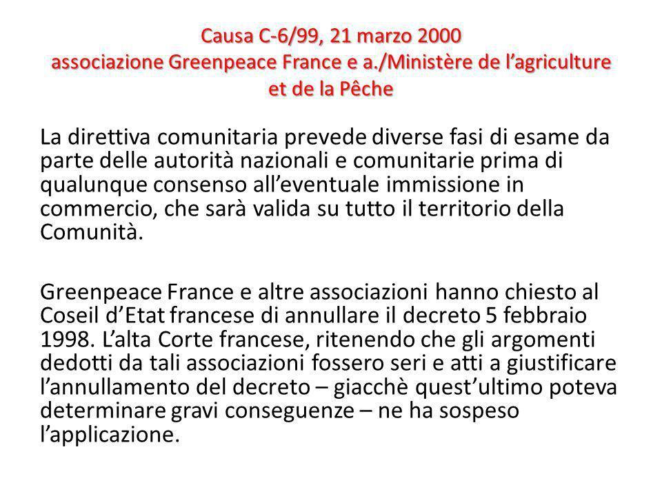 Causa C-6/99, 21 marzo 2000 associazione Greenpeace France e a./Ministère de lagriculture et de la Pêche La direttiva comunitaria prevede diverse fasi