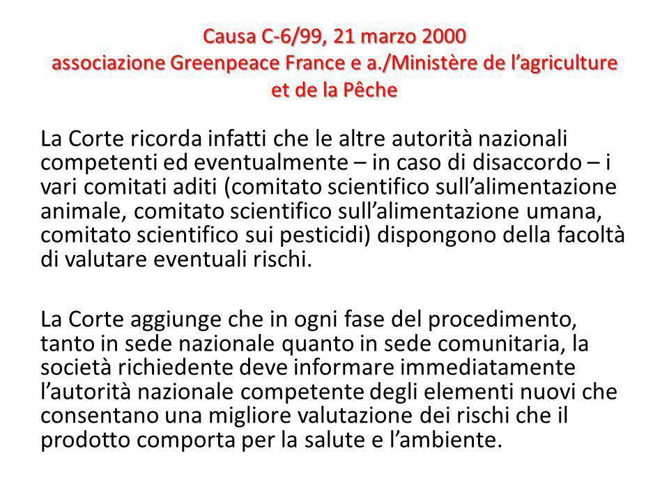 Causa C-6/99, 21 marzo 2000 associazione Greenpeace France e a./Ministère de lagriculture et de la Pêche La Corte ricorda infatti che le altre autorit
