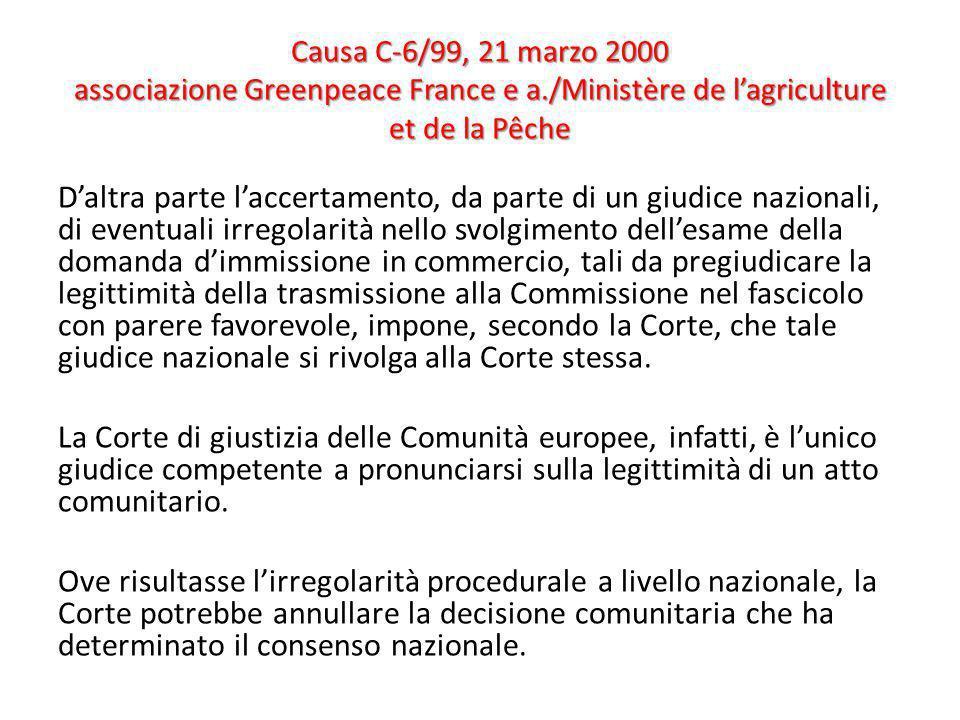 Causa C-6/99, 21 marzo 2000 associazione Greenpeace France e a./Ministère de lagriculture et de la Pêche Daltra parte laccertamento, da parte di un gi
